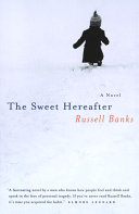the sweet hereafter by russell banks essay The sweet hereafter: blame and civil discourse essay sample get full essay banks, russell the sweet hereafter.